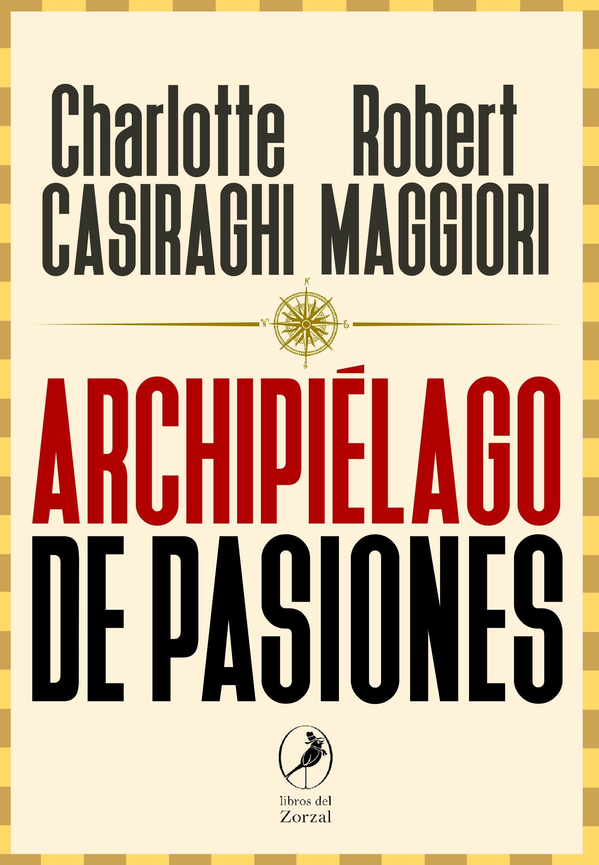 Archipiélago de Pasiones - Casiraghi Charlotte