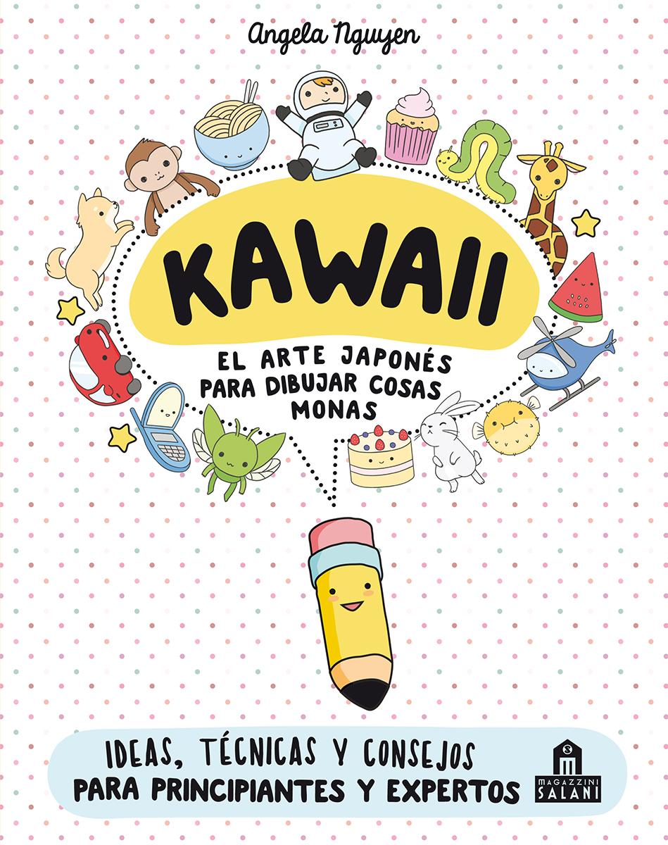 Kawaii. El arte japonés de para dibujar cosas monas - Nguyen Angela