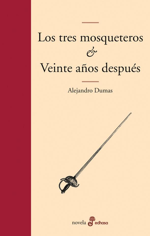Los tres mosqueteros y veinte años después - Dumas Alexandre