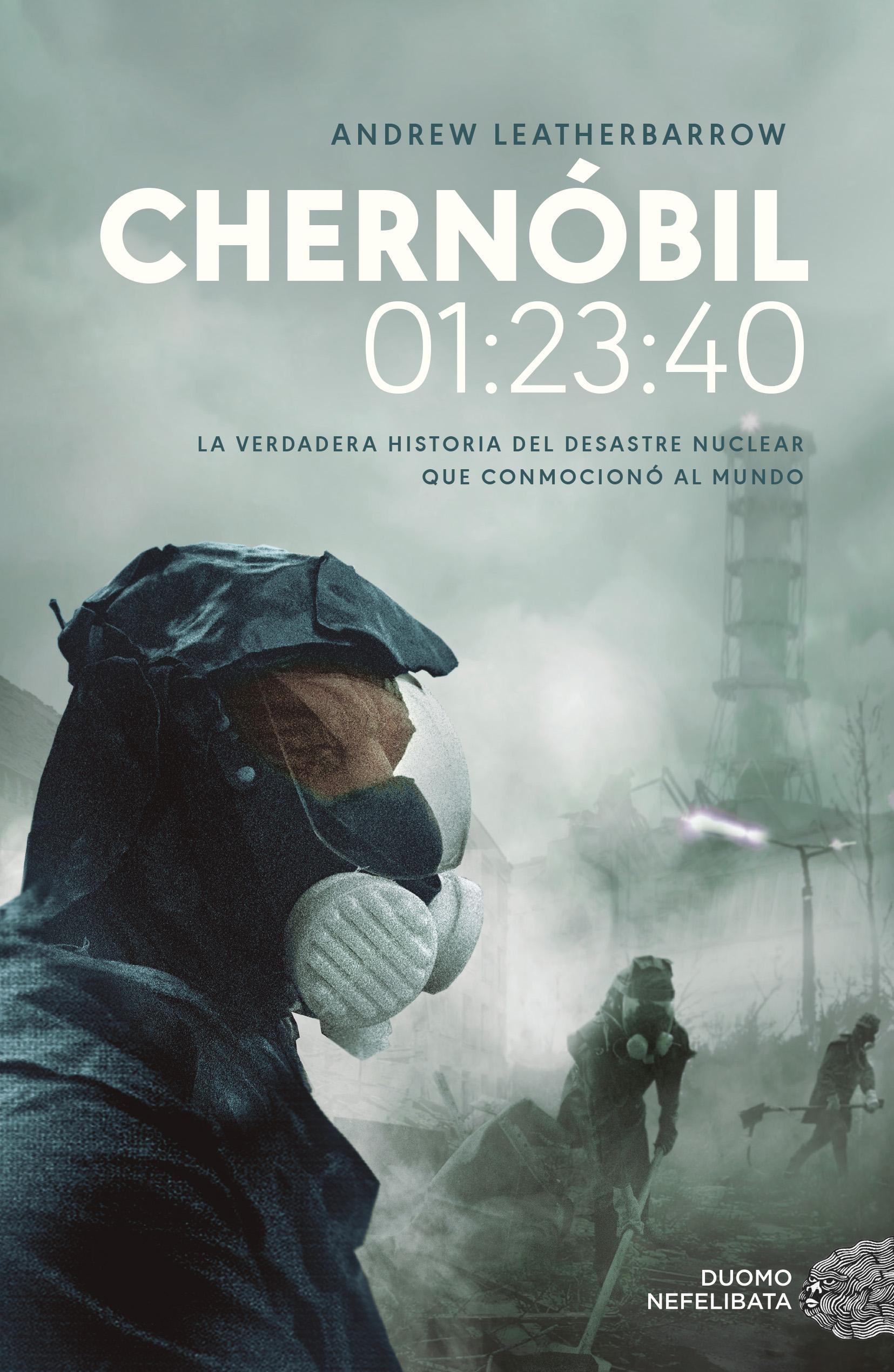Chernóbil 01:23:40 - Leatherbarrow Andrew