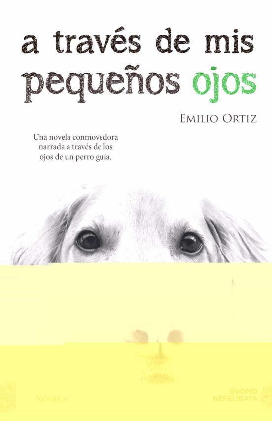 A través de mis pequeños ojos - Ortiz Pulido Emilio