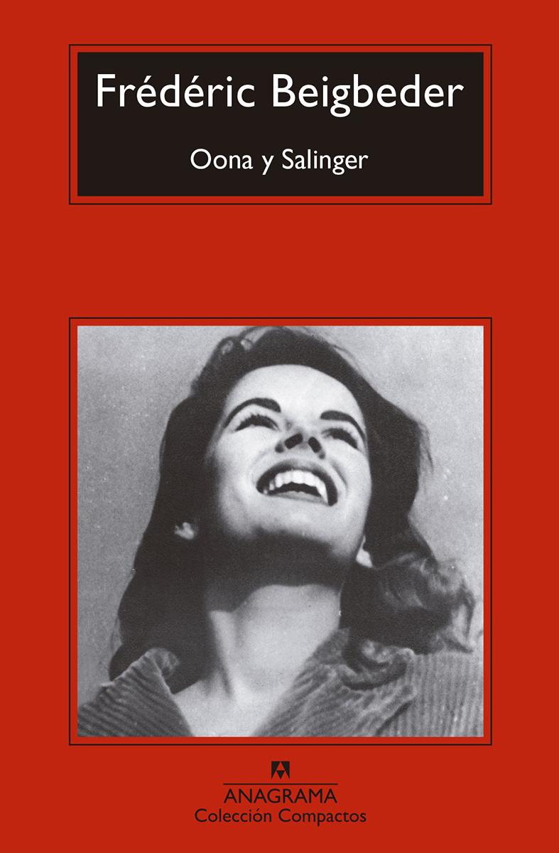 Oona y Salinger - Beigbeder Frédéric