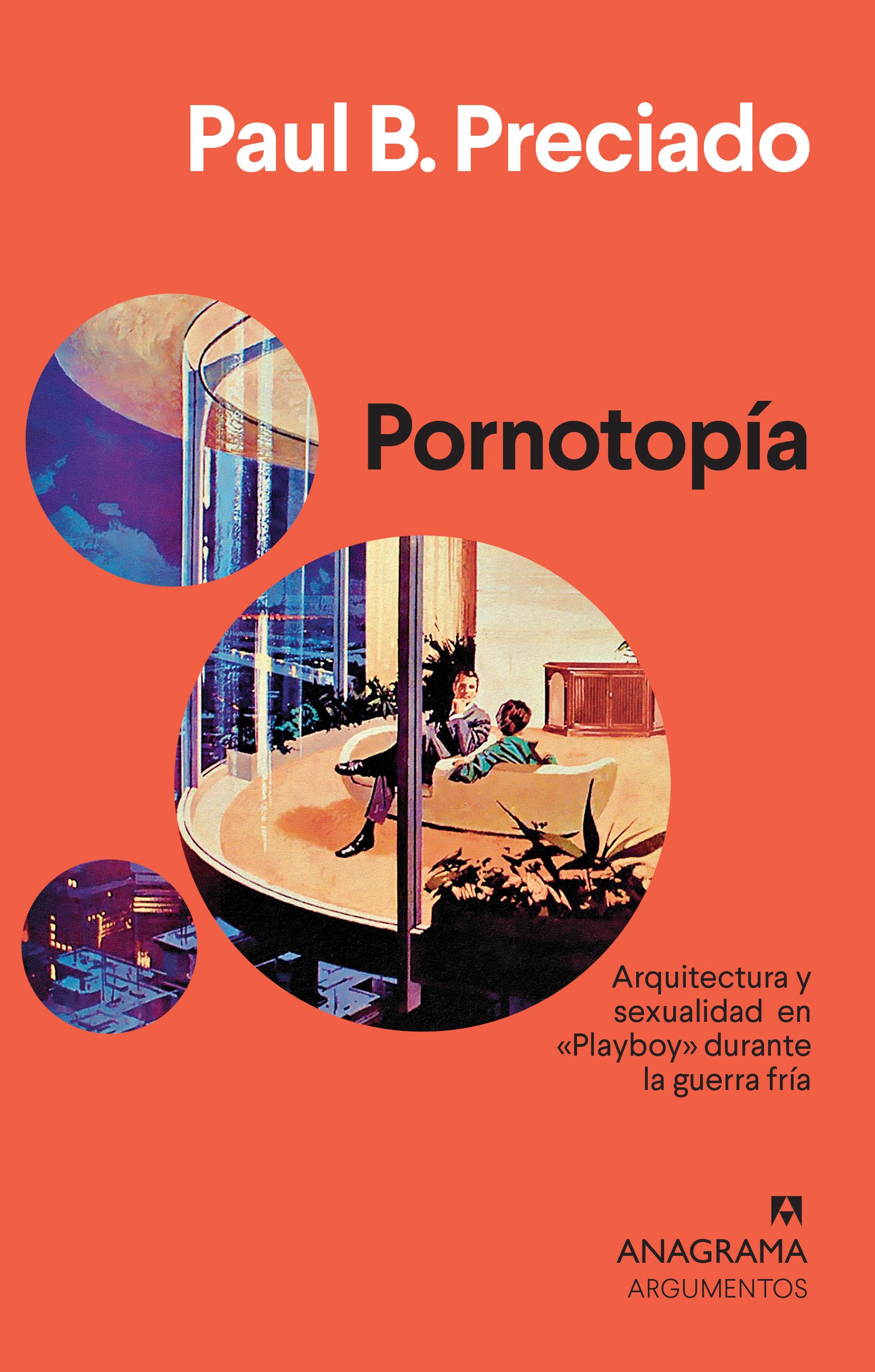 Pornotopía - Preciado Paul B.