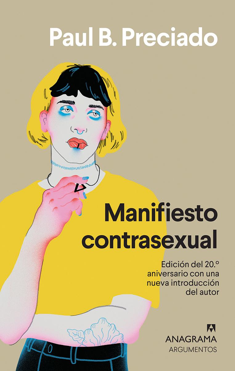 Manifiesto contrasexual - Preciado Paul B.