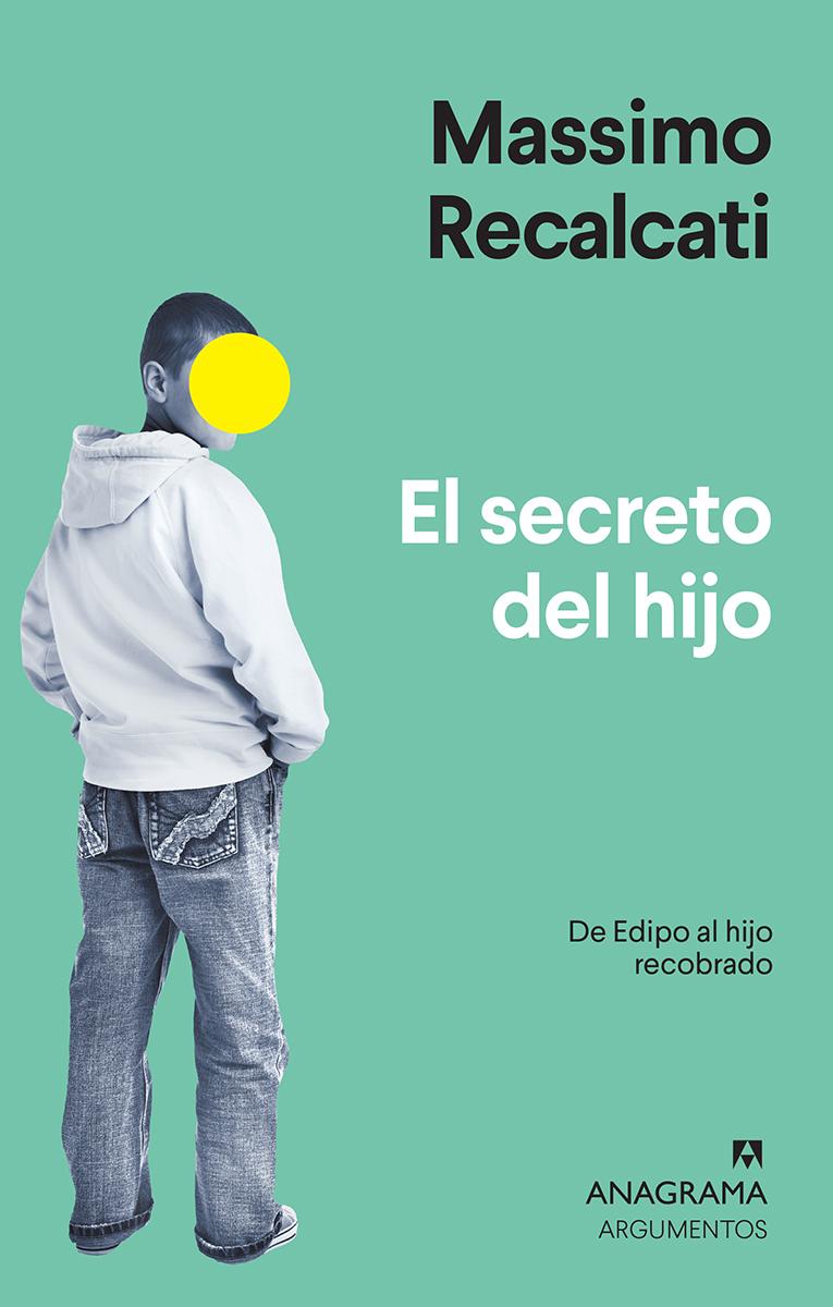 El secreto del hijo - Recalcati Massimo