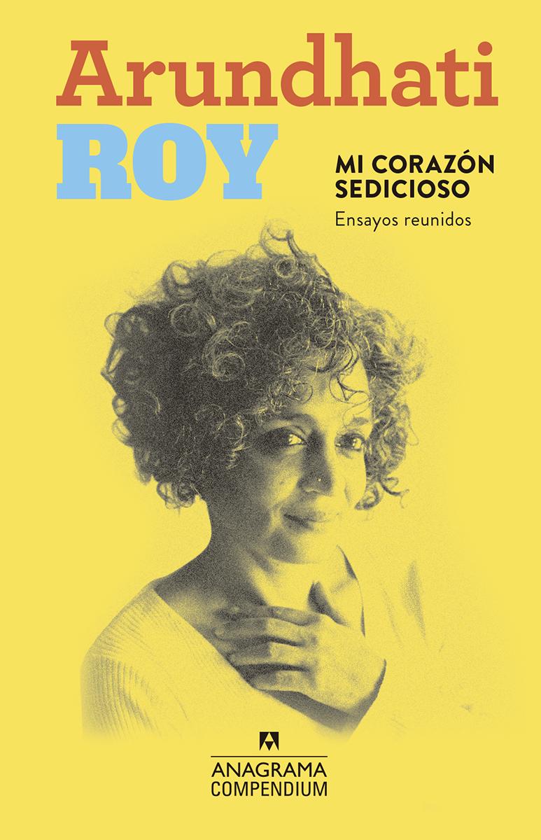 Mi corazón sedicioso - Roy Arundhati