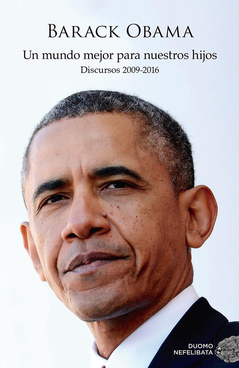Un mundo mejor para nuestros hijos - Obama Barack