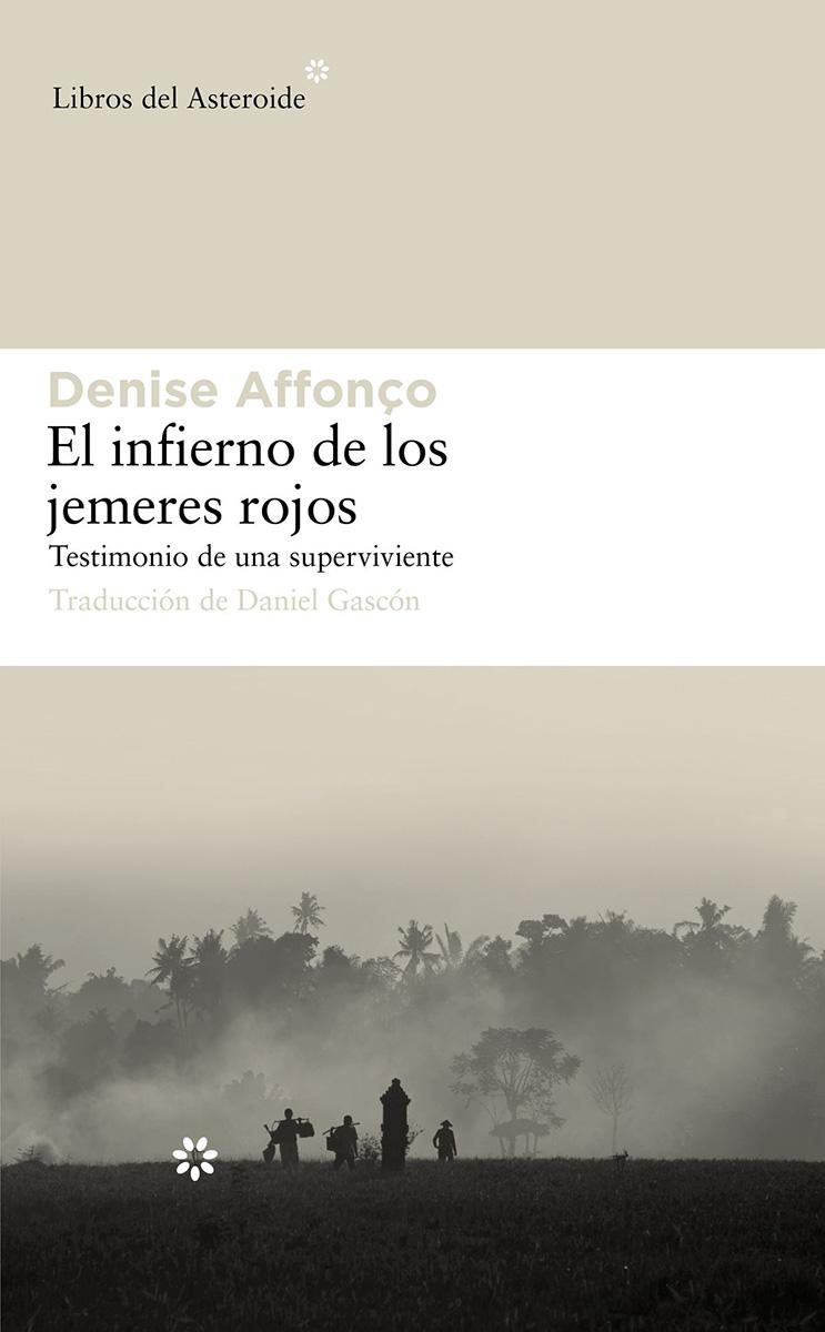 El infierno de los jemeres rojos - Affonço Denise