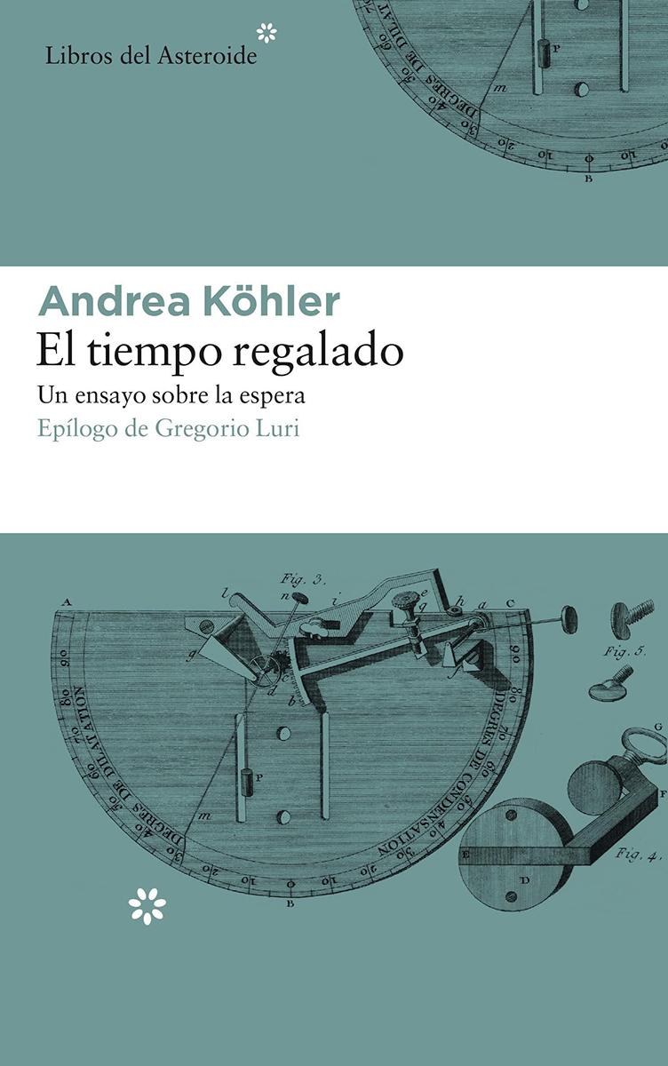 El tiempo regalado - Köhler Andrea