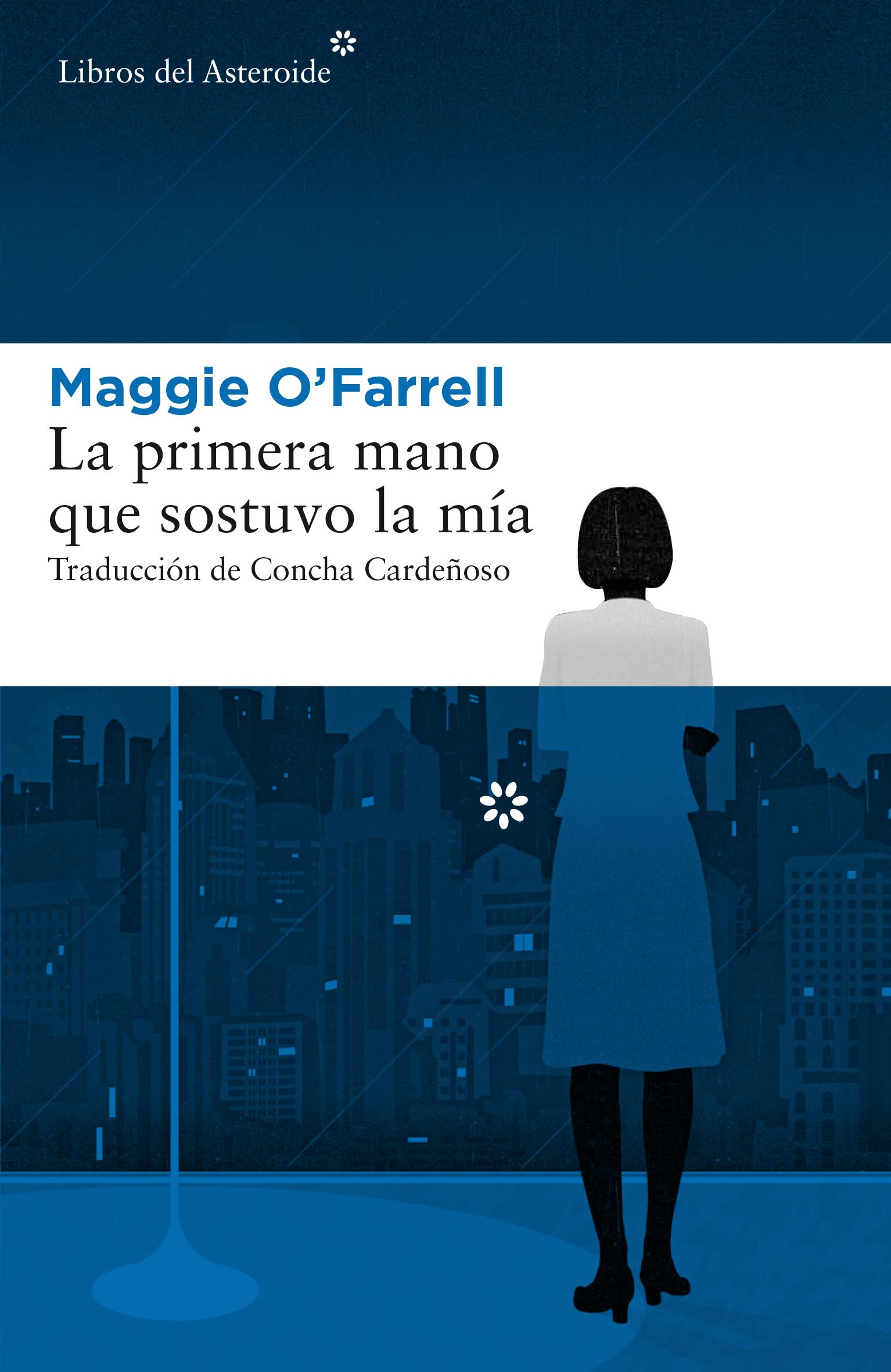 La primera mano que sostuvo la mía - O'farrell Maggie