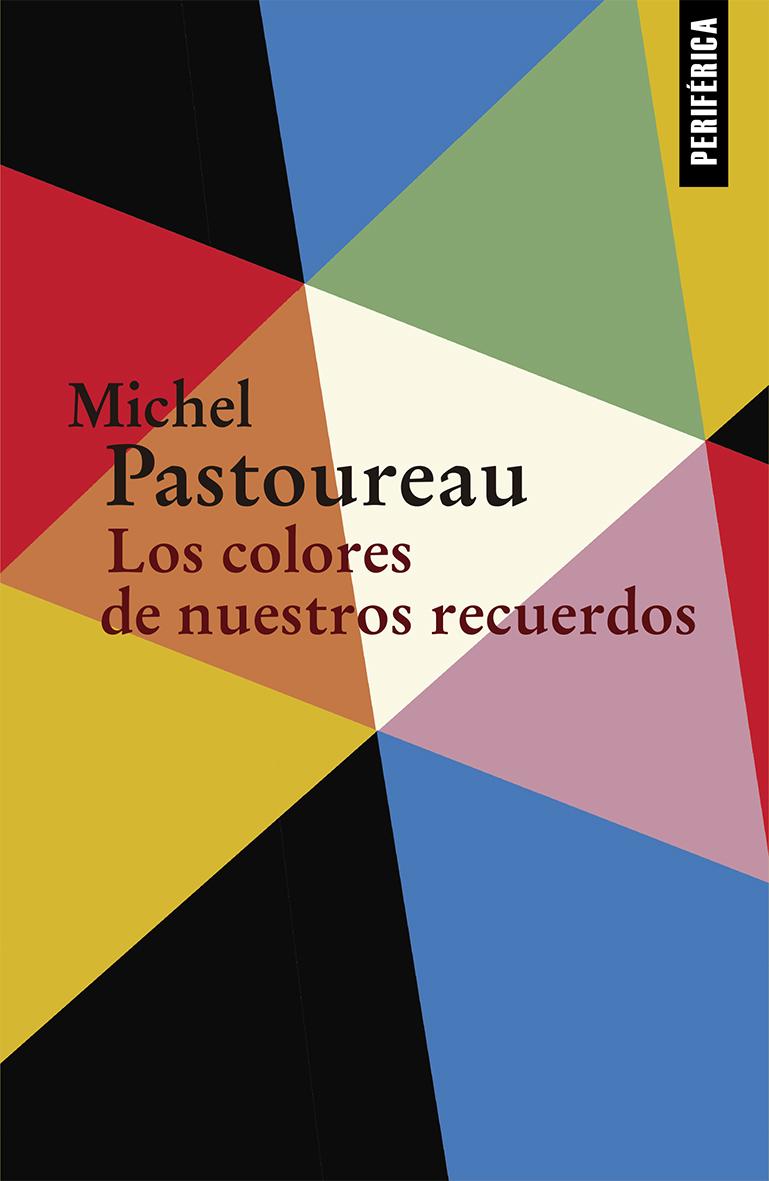 Los colores de nuestros recuerdos - Pastoureau Michel