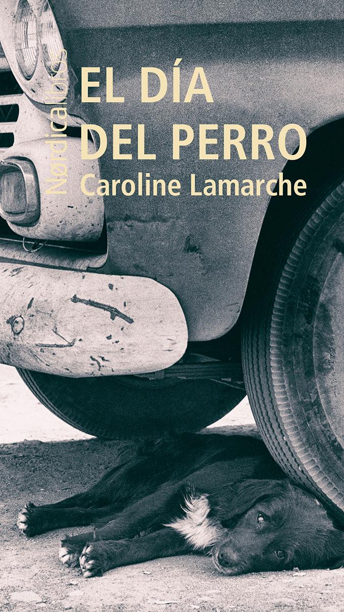 El día del perro -  Caroline Lamarche