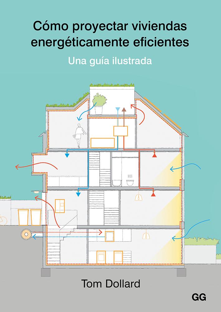 Cómo proyectar viviendas energéticamente eficientes - Dollard Tom