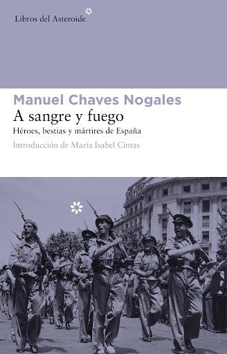 A sangre y fuego - Chaves Nogales Manuel