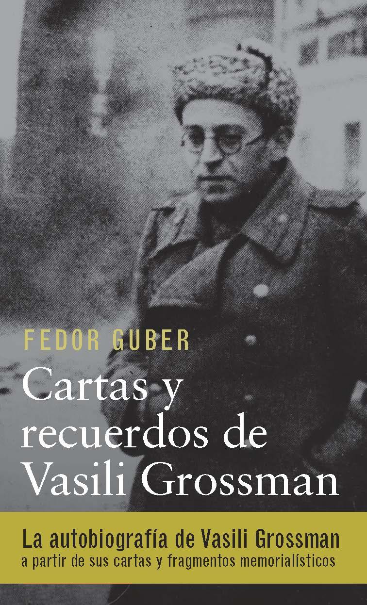 Cartas y recuerdos: un libro sobre Vasili Grossman - Todorov Tzvetan