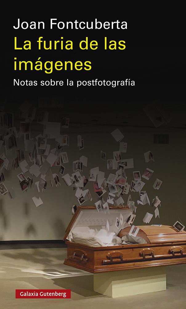 La furia de las imágenes (2020) - Fontcuberta Joan