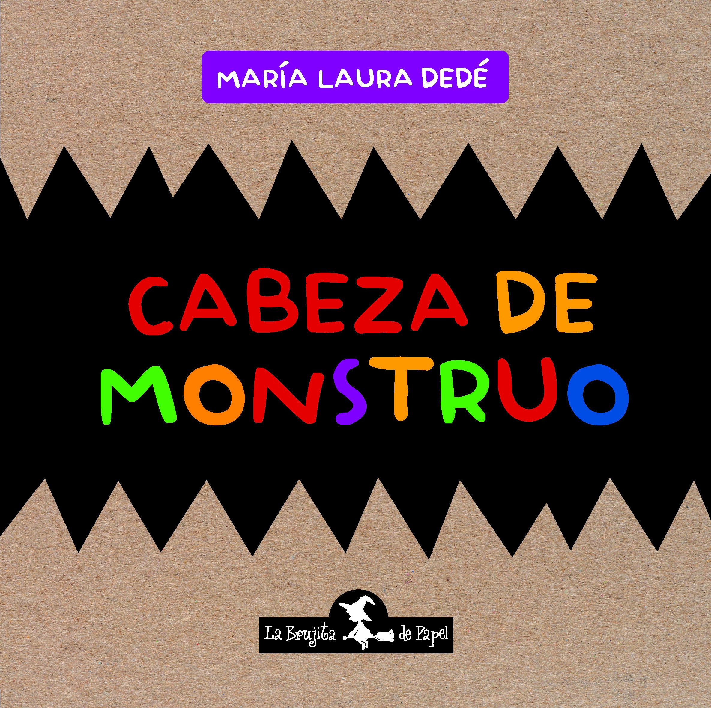 Cabeza de monstruo (Rústica) - Dedé María Laura