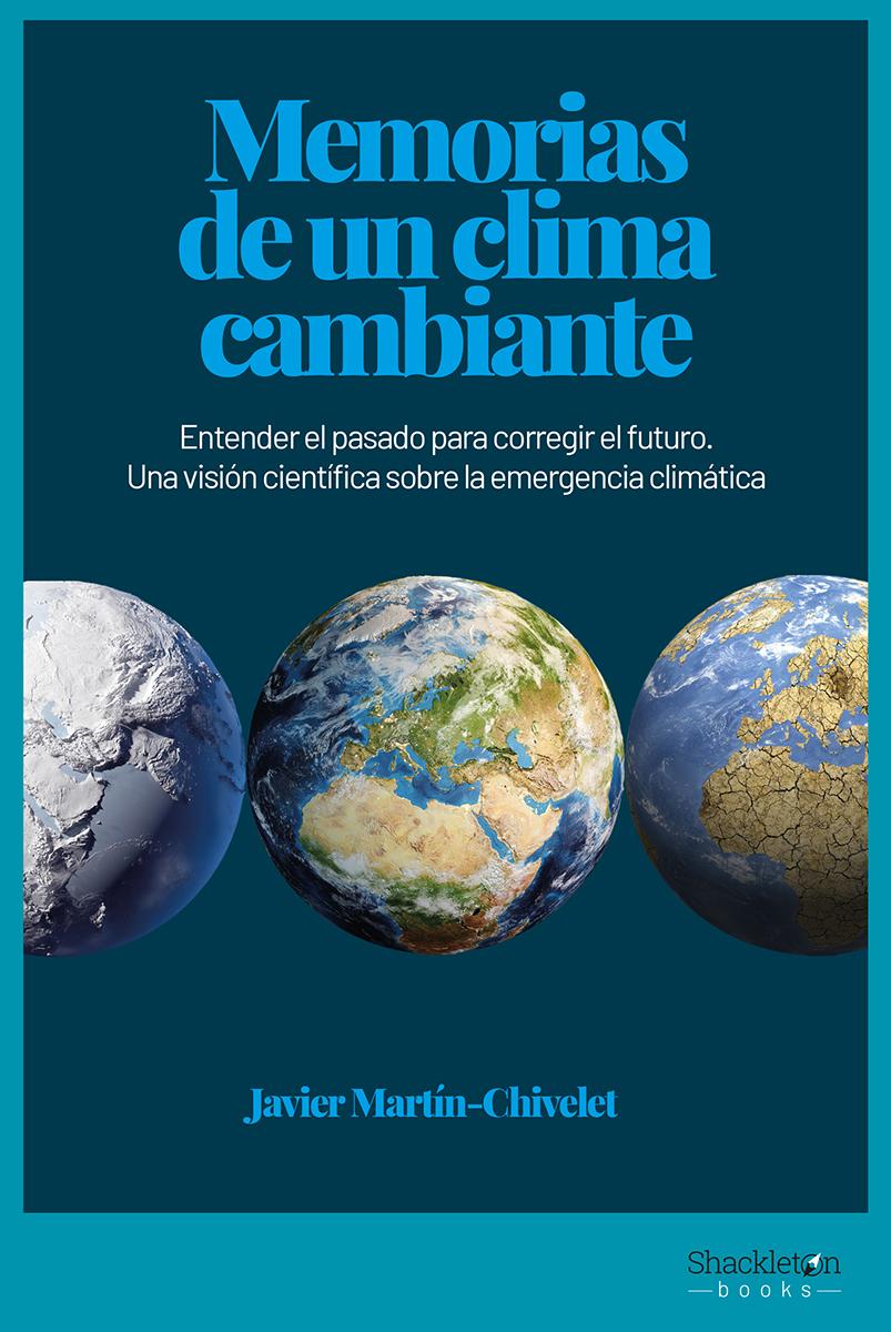 Memorias de un clima cambiante - Martín Chivelet Javier