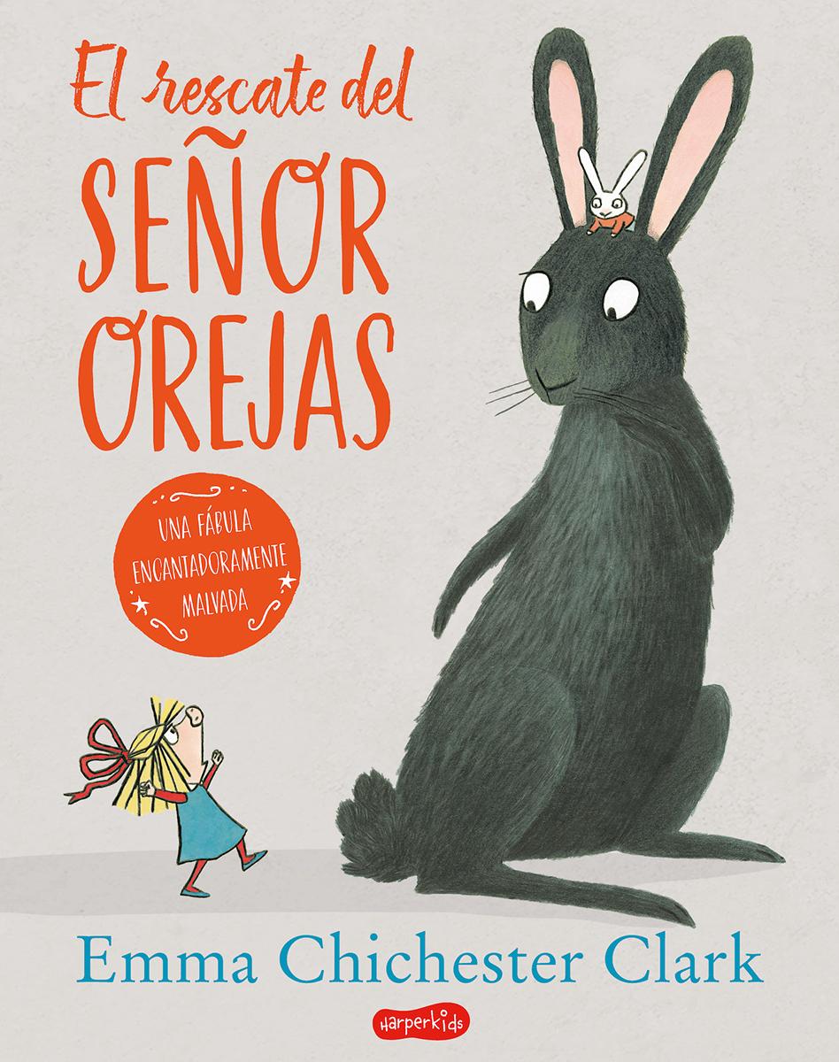 El rescate del señor Orejas - Chichester Clark Emma