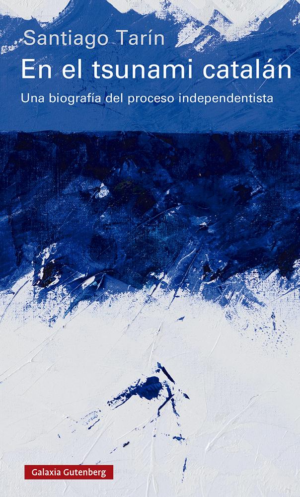 En el tsunami catalán - Tarín Santiago