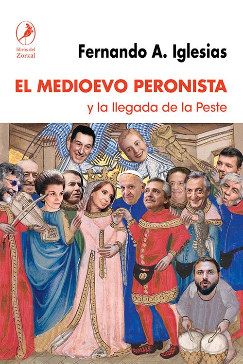 El Medioevo Peronista - Iglesias Fernando