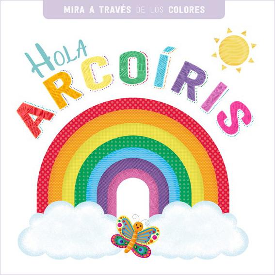 Hola arcoíris -  Sin Autor