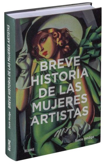Breve historia de las mujeres artistas - Hodge Susie