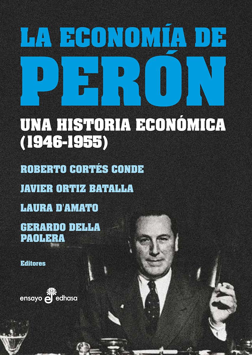 La economía de Perón - Cortés Conde Roberto