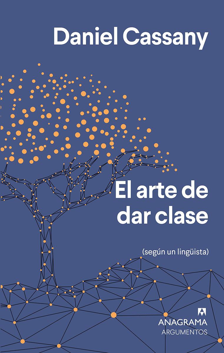 El arte de dar clase - Cassany Daniel