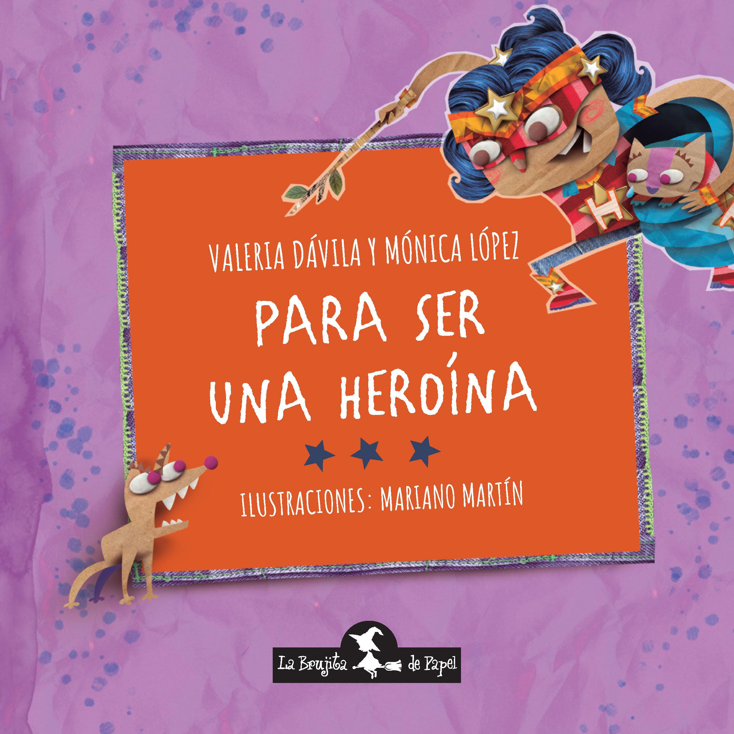 Para ser una heroína - Dávila Valeria