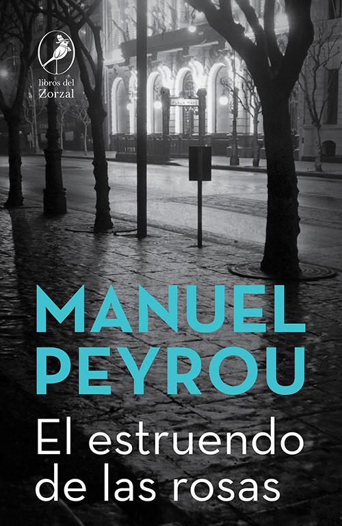 El estruendo de las rosas - Peyrou Manuel