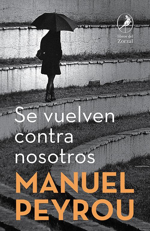 Se vuelven contra nosotros - Peyrou Manuel