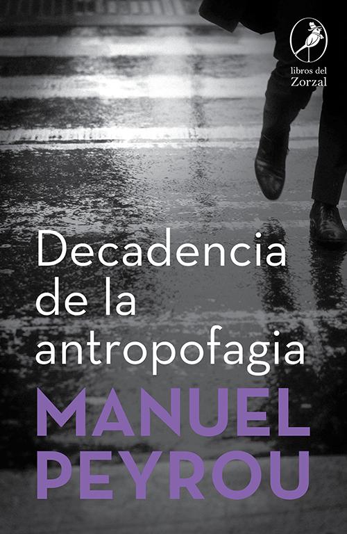 Decadencia de la antropofagia - Peyrou Manuel