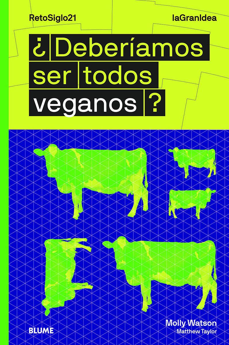 ¿Deberíamos ser todos veganos? - Watson Molly