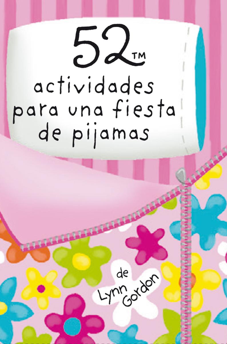52 actividades para una fiesta de pijamas - Gordon Lynn