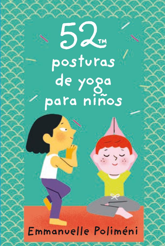 52 posturas de yoga para niños - Poliméni Emmanuelle