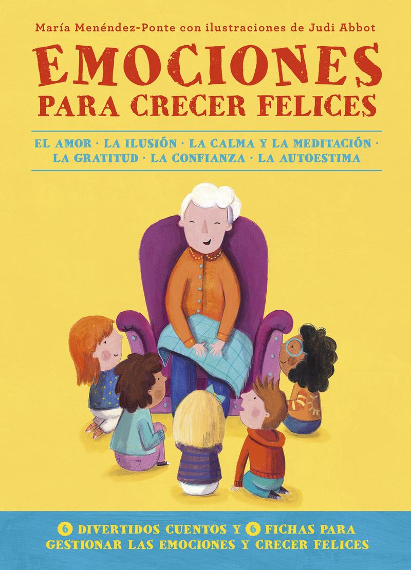 Emociones para crecer felices - Menéndez-Ponte María