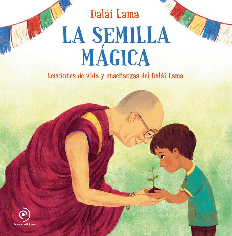 La semilla mágica - Gyatso (Dalai Lama) Tenzin