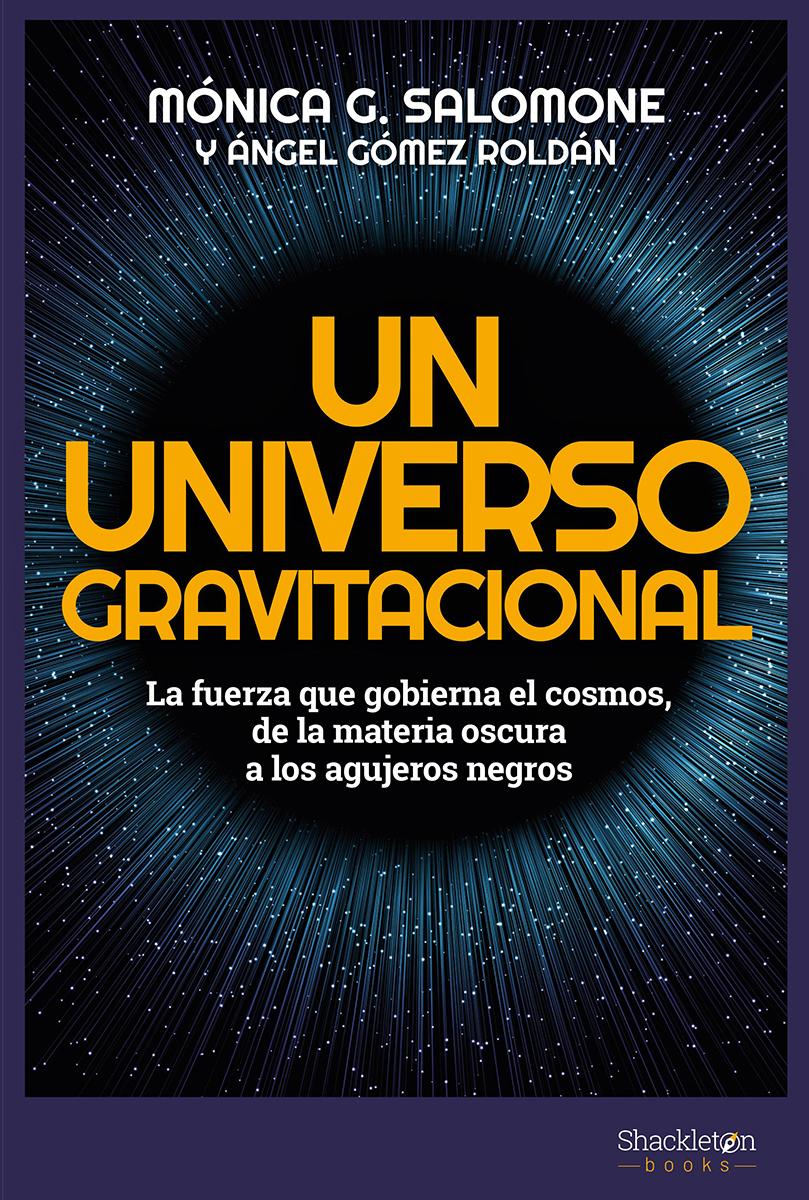 Un universo gravitacional - González Salomone Mónica