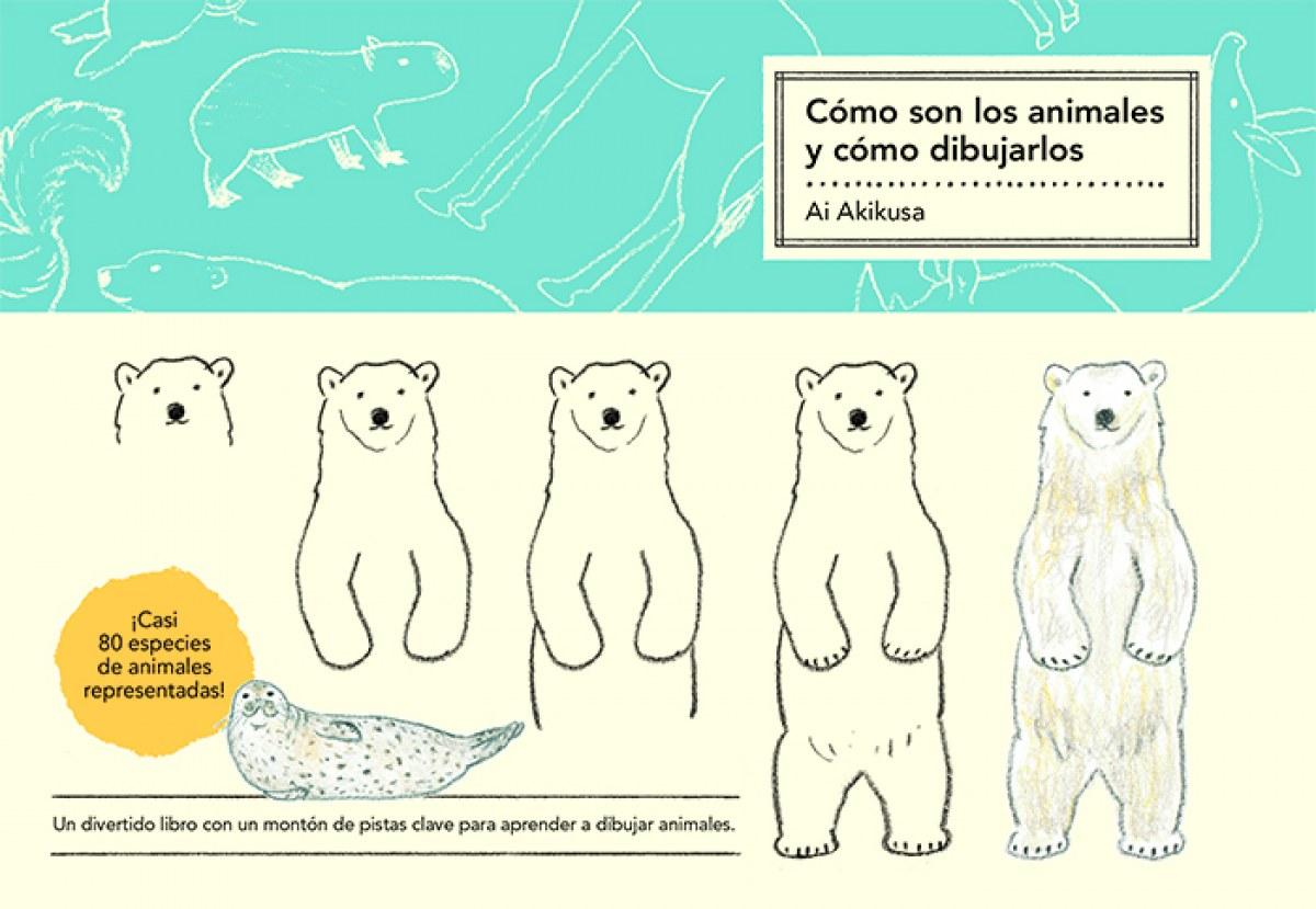 Cómo son los animales y cómo dibujarlos - Akikusa Ai