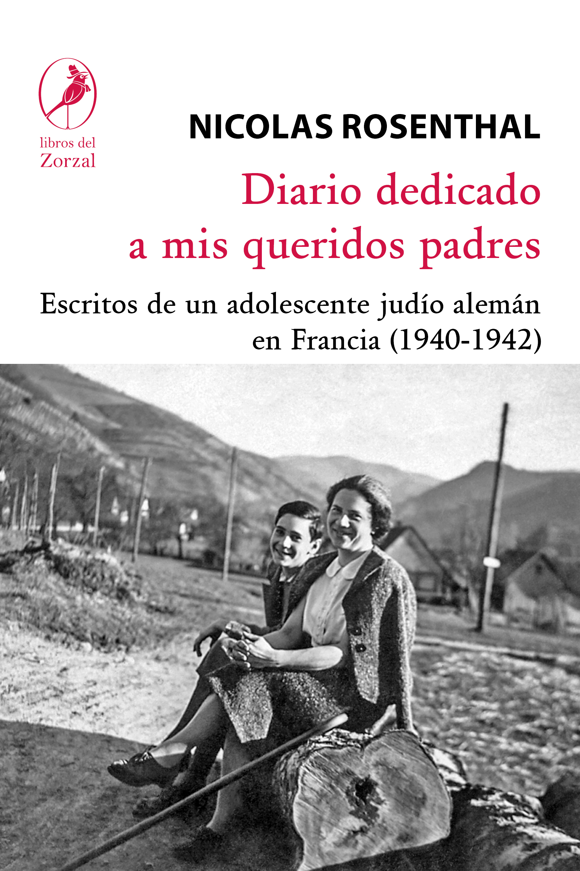 Diario dedicado a mis queridos padres - Rosenthal Nicolas