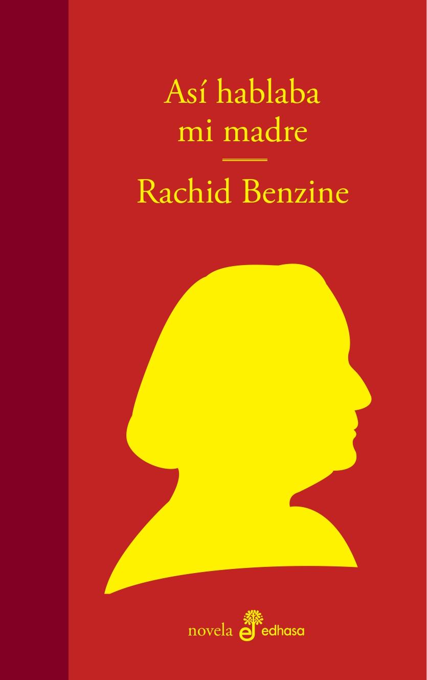 Así hablaba mi madre - Benzine Rachid