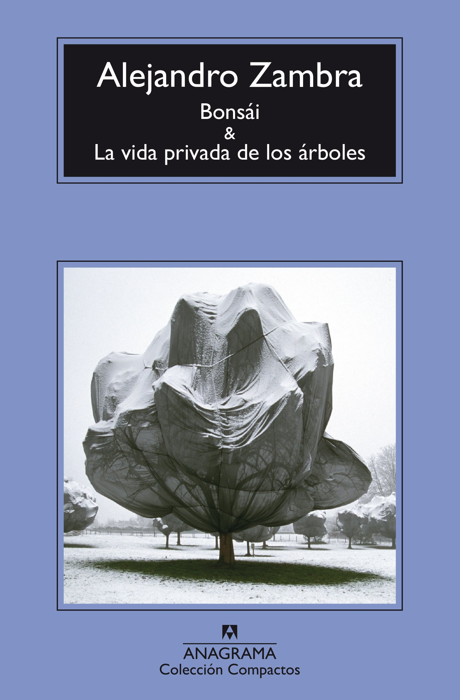 Bonsái y La vida privada de los árboles - Zambra Alejandro