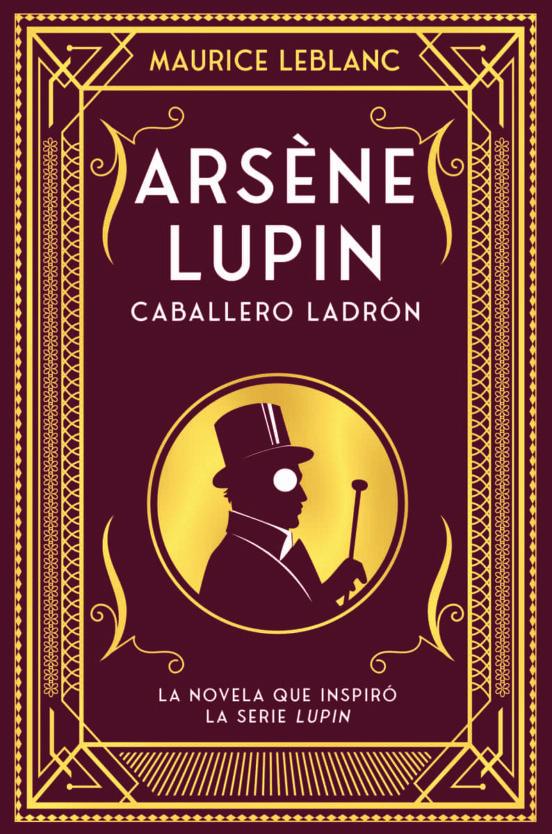 Arséne Lupin - Leblanc Maurice-Marie-Émile