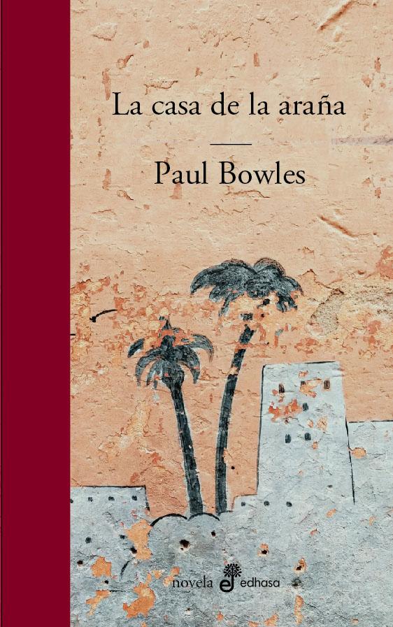La casa de la araña - Bowles Paul