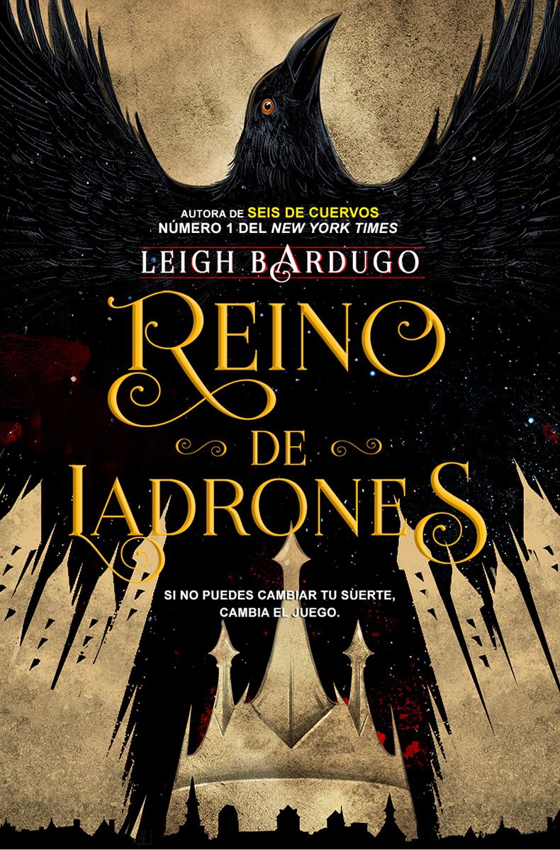 Reino de ladrones - Bardugo Leigh