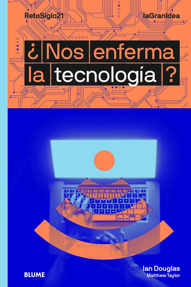 ¿Nos enferma la tecnología? - Douglas Ian