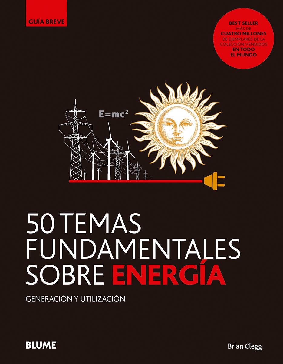 50 temas fundamentales sobre energía - Clegg Brian