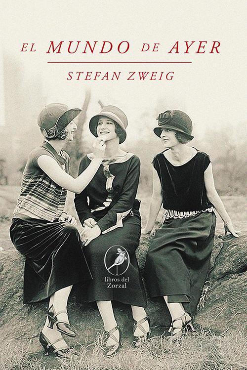 El mundo de ayer - Zweig Stefan