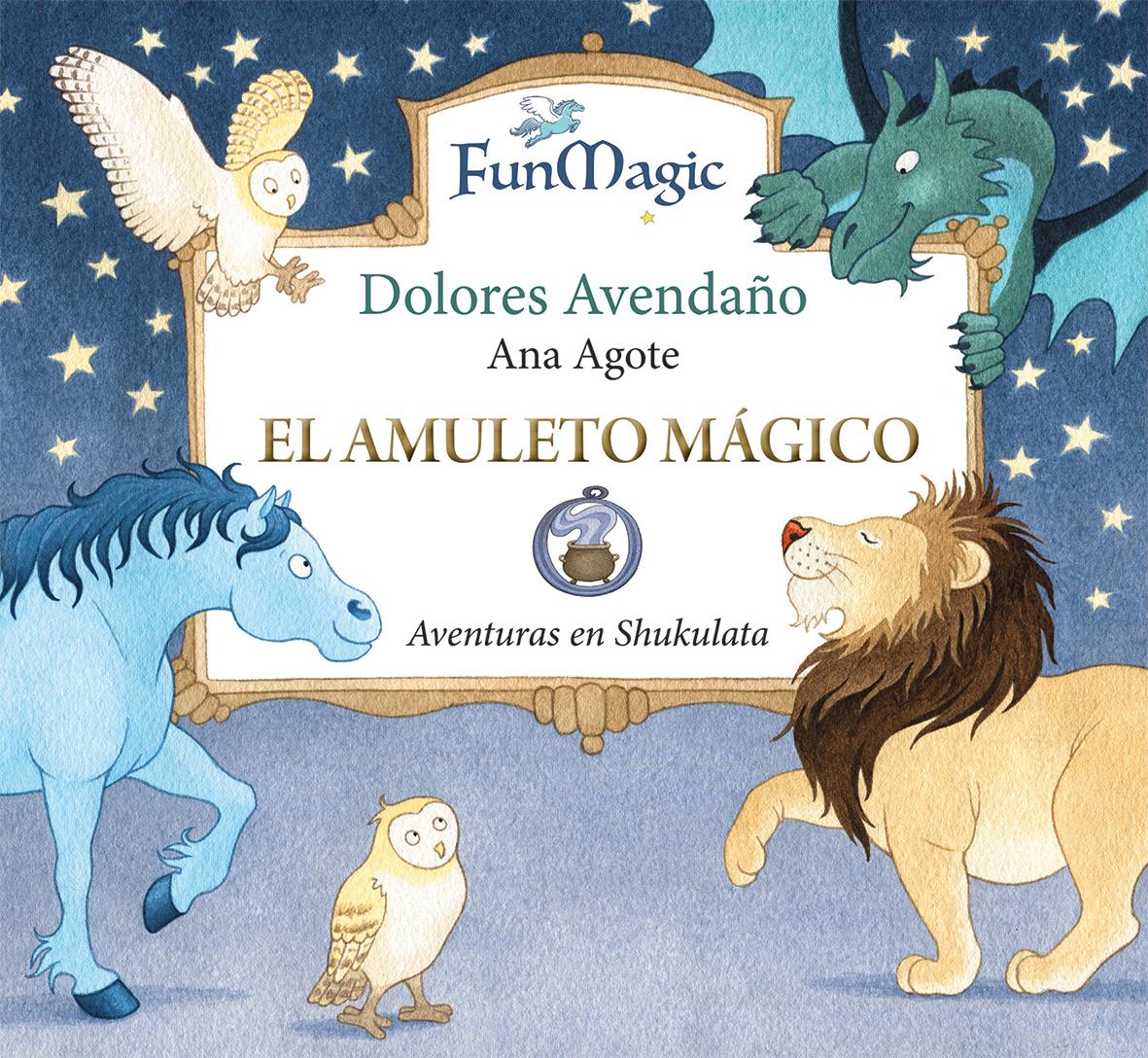 El amuleto mágico - Agote Ana